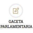 Gaceta Parlamentaria
